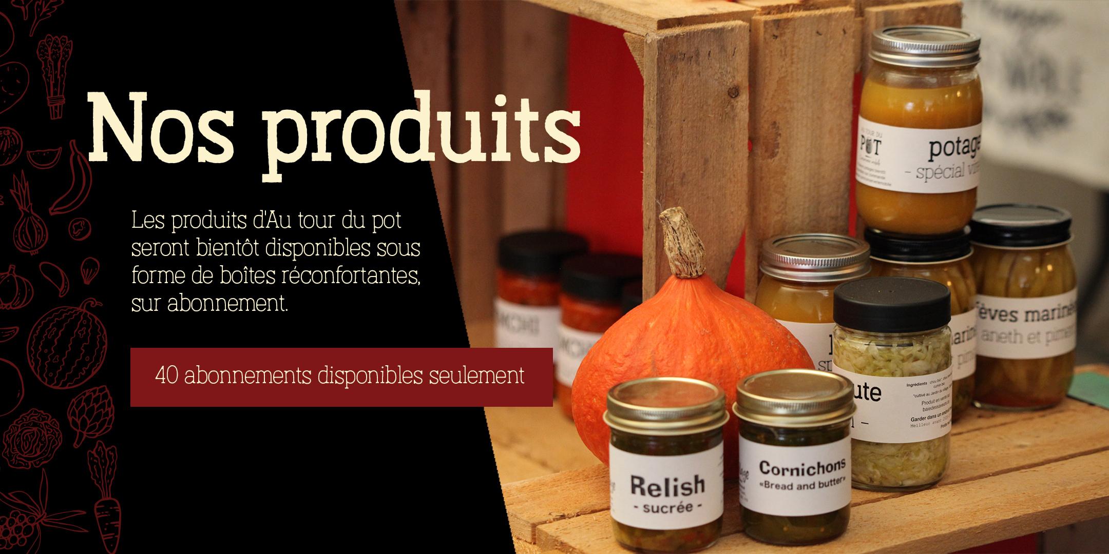 Les produits d'Au tour du pot sont fabriqués à bord d'une conserverie mobile. Bientôt disponibles sur abonnement sous forme de boîtes de réconfort.